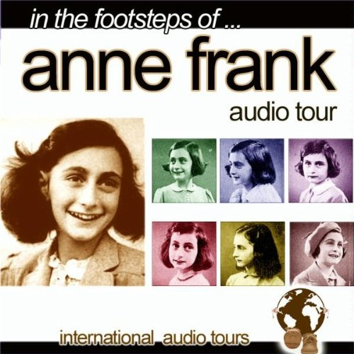 The house of anne frank by international audio tours on for Anne frank musical