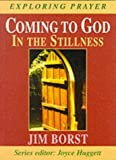 img - for Coming to God (Exploring prayer series) by James Borst (1998-01-03) book / textbook / text book