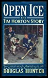 : Open Ice: The Tim Horton Story