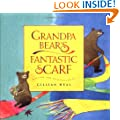 Grandpa Bear's Fantastic Scarf