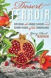 Desert Terroir, Gary Paul Nabhan, 0292725892