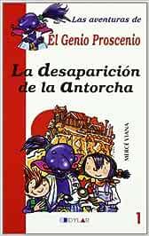 LA DESAPARICIÓN DE LA ANTORCHA - LIBRO 1 Las aventuras de