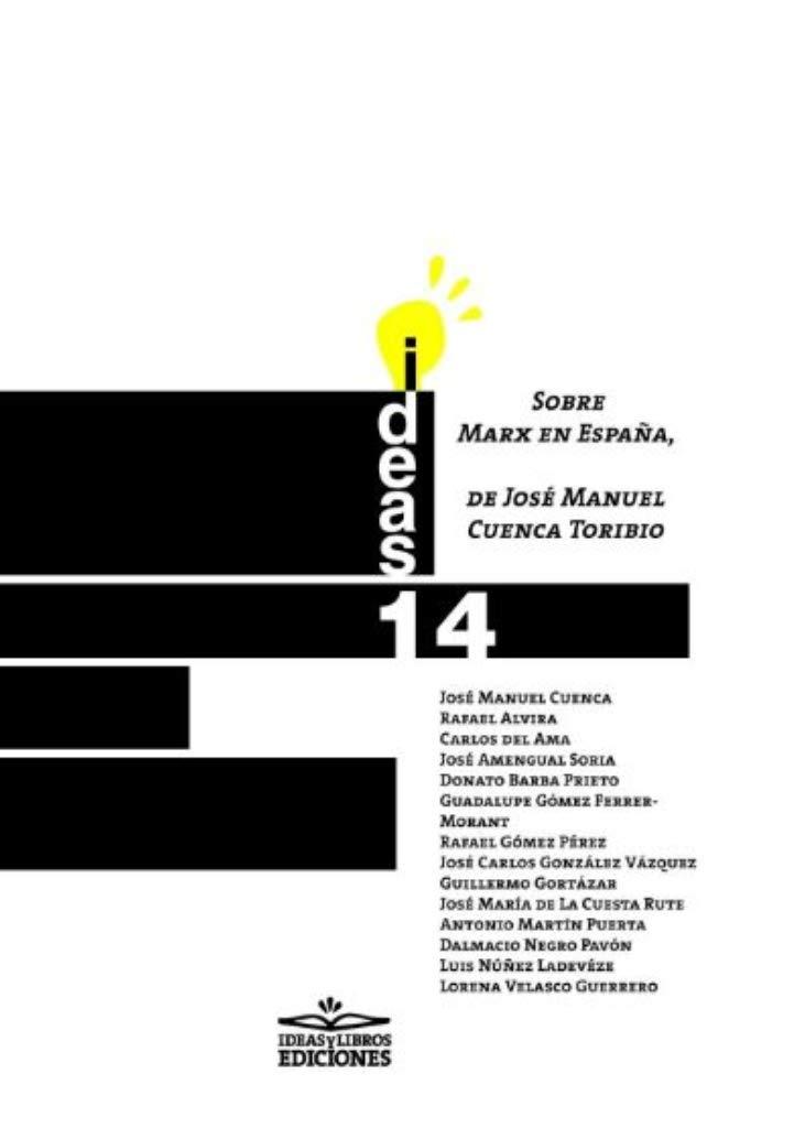 Sobre Marx en España, de José Manuel Cuenca Toribio Ideas: Amazon.es: Cuenca Toribio, José Manuel, ANDRÉS-GALLEGO, José, ANDRÉS-GALLEGO, José, RUEDA ARRIBAS, Germán, Andrés Urtasun, Edurne: Libros