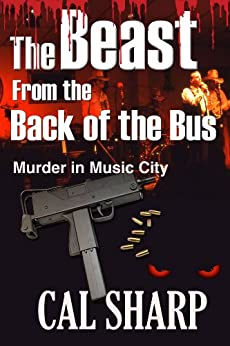 The Beast From the Back of the Bus: Murder in Music City by [Sharp, Cal]