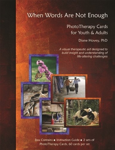 Download When Words Are Not Enough: PhotoTherapy Cards for Youth & Adults by Diane Hovey (2010-05-03) pdf epub