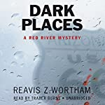 Dark Places: A Red River Mystery | Reavis Z. Wortham