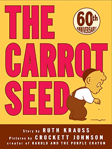 The Carrot Seed (Rise and Shine) (Seed Seed By)