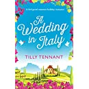 A Wedding in Italy: A feel good summer holiday romance (From Italy with Love Book 2)