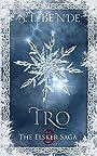 Tro: A YA Norse Myth Fantasy (Elsker Saga Book 3)