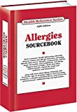 Allergies Sourcebook: Basic Consumer Health Information about the Immune System and Allergic Disorders, Including Rhinitis (Hay Fever), Sinusitis, ... as Pollen, Mold, Dust Mites, Animal Dander, C