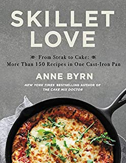 Book Cover: Skillet Love: From Steak to Cake: More Than 150 Recipes in One Cast-Iron Pan