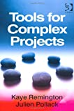 Leading Complex Projects and Tools for Complex Projects, Remington, Kaye, 1409441431