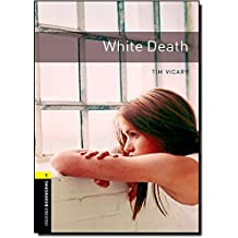 Oxford Bookworms Library: White Death: Level 1: 400-Word Vocabulary (Oxford Bookworms Library, Stage 1)