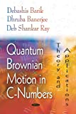 Quantum Brownian Motion in C-Numbers, Debashis Barik, 1594546118