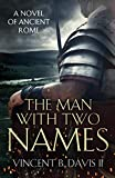 The Man With Two Names: A Novel of Ancient Rome (The Sertorius...