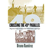 Crossing the 49th Parallel: Migration from Canada to the United States, 1900-1930