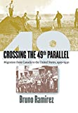 img - for Crossing the 49th Parallel: Migration from Canada to the United States, 1900-1930 book / textbook / text book