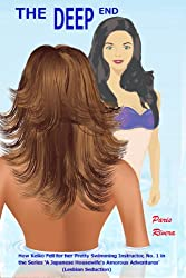 The Deep End: How Keiko Fell for her Pretty Swimming Instructor, No. 1 in the series A Japanese Housewife's Amorous Adventures (lesbian seduction)