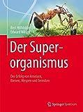 : Der Superorganismus: Der Erfolg von Ameisen, Bienen, Wespen und Termiten (German Edition)