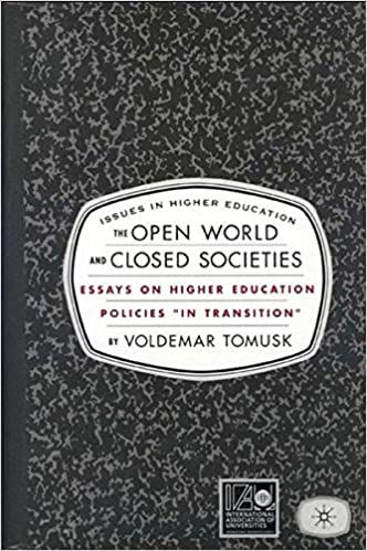The Open World And Closed Societies Essays On Higher Education  The Open World And Closed Societies Essays On Higher Education Policies  In Transition Issues In Higher Education St Edition
