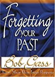 Forgetting Your Past, Bridge-Logos Staff and Bob Gass, 0882708171