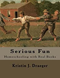 Serious Fun: Homeschooling with Real Books