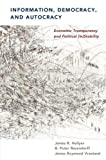 img - for Information, Democracy and Autocracy: Economic Transparency and Political (In) Stability book / textbook / text book