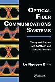 Optical Fiber Communications Systems, Le Nguyen Binh, 1439806209