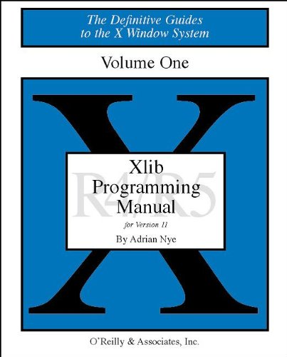 Xlib Programming Manual for Version 11, Rel. 5, Vol. 1 (Definitive Guides to the X Window System) - C Programming Manual