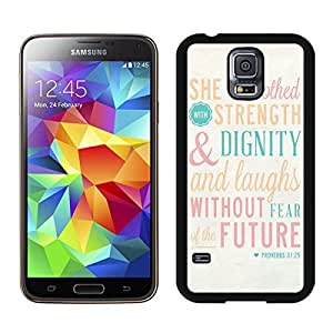 Bible Quote Proverbs 31 25 She is clothed in strength and dignity and she laughts without fear of the futur 1 Samsung Galaxy S5 Case Black Cover