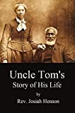 Uncle Tom's Story of His Life:  An Autobiography of the Rev. Josiah Henson  (Mrs. Harriet Beecher Stowe's