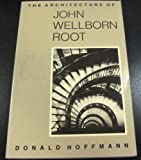 The Architecture of John Wellborn Root, Donald Hoffman, 0226347931