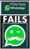 Memes: Funny Whatsapp Fails & Memes: (Funny Memes, Text Fails, Epic Funny Jokes & Great Humor For Good People)