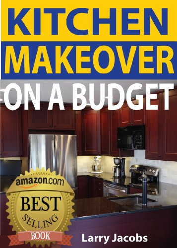 Amazon.com: Kitchen Makeover on a Budget: A Step-by-Step Guide to ...