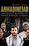 img - for Ahmadinejad: The Secret History of Iran s Radical Leader book / textbook / text book