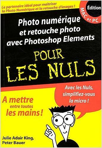 Lire un Photo numérique et retouche photo avec Photoshop Elements pour les Nuls pdf