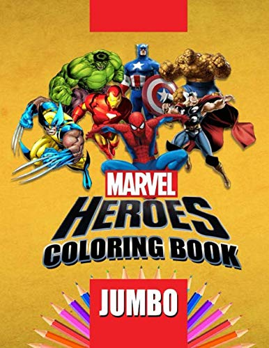 Book Coloring Heroes - Marvel Heroes JUMBO Coloring Book: Coloring Book for Kids and Adults (Perfect for Children Ages 4-12)