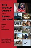 The World Order and Revolution!: Essays from the Resistance