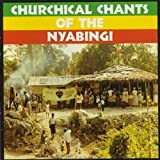 Churchical Chants of the Nyabingi