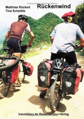 Rückenwind: Mit dem Fahrrad zwischen Neuseeland und Baikalsee