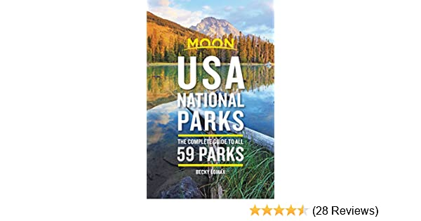Amazon.com: Moon USA National Parks: The Complete Guide to All 59 ...