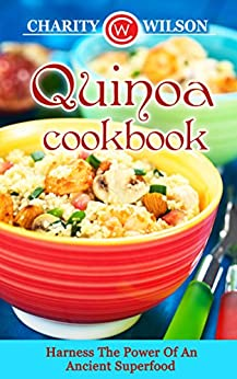 Quinoa Cookbook Harness Ancient Superfood ebook