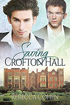 Saving Crofton Hall (Stately Passions Book 1) by [Cohen, Rebecca]