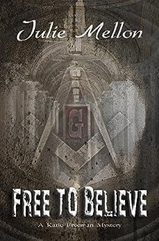 Free to Believe (Katie Freeman Mysteries Book 4) by [Mellon, Julie]