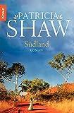 Südland: Ein Australien-Roman (Eine Saga aus dem Tal der Lagunen)