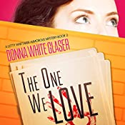 The One We Love: Suspense with a Dash of Humor : A Letty Whittaker 12 Step Mystery, Book 2 | Donna White Glaser