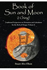 Book of Sun and Moon (I Ching) Volume I (Volume 1) Paperback