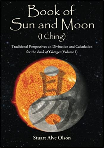 Book of Sun and Moon (I Ching) Volume I (Volume 1)