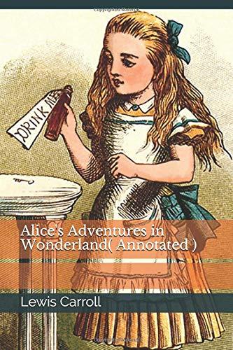 Alice's Adventures in Wonderland( Annotated )