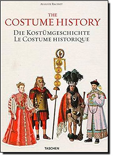 Auguste Racinet Costume History (The Costume History: From Ancient Times to the 19th Century)
